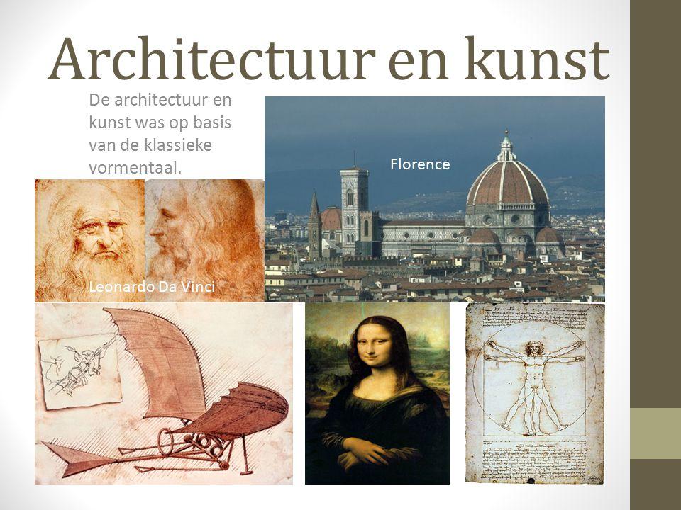 Architectuur en kunst De architectuur en kunst was op basis van de klassieke vormentaal. Florence Leonardo Da Vinci