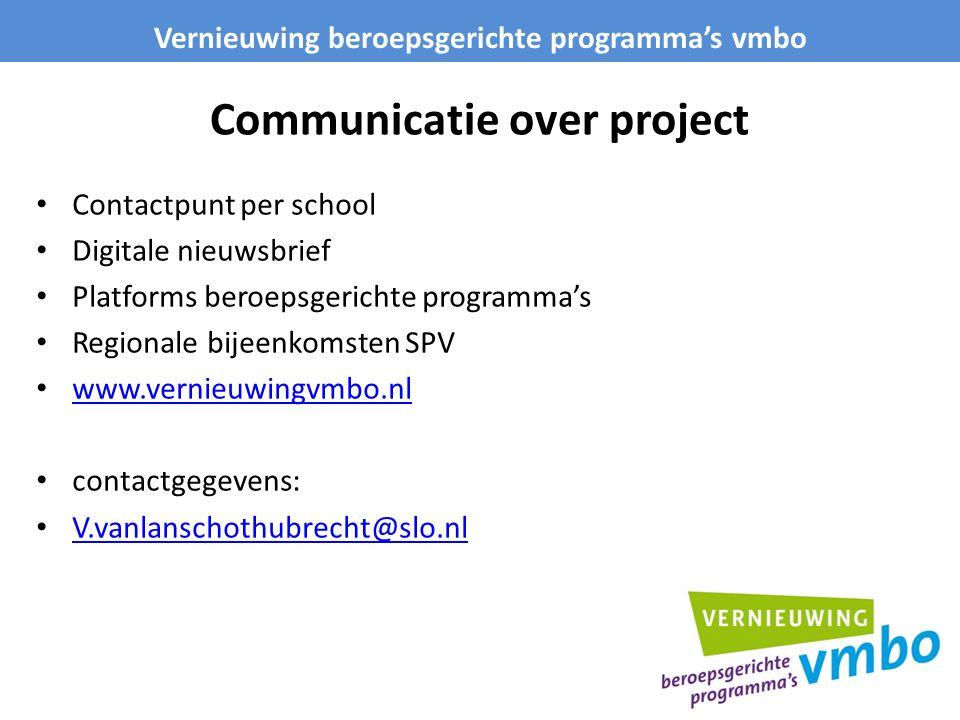 Communicatie over project Contactpunt per school Digitale nieuwsbrief Platforms beroepsgerichte programma's Regionale bijeenkomsten SPV www.vernieuwin