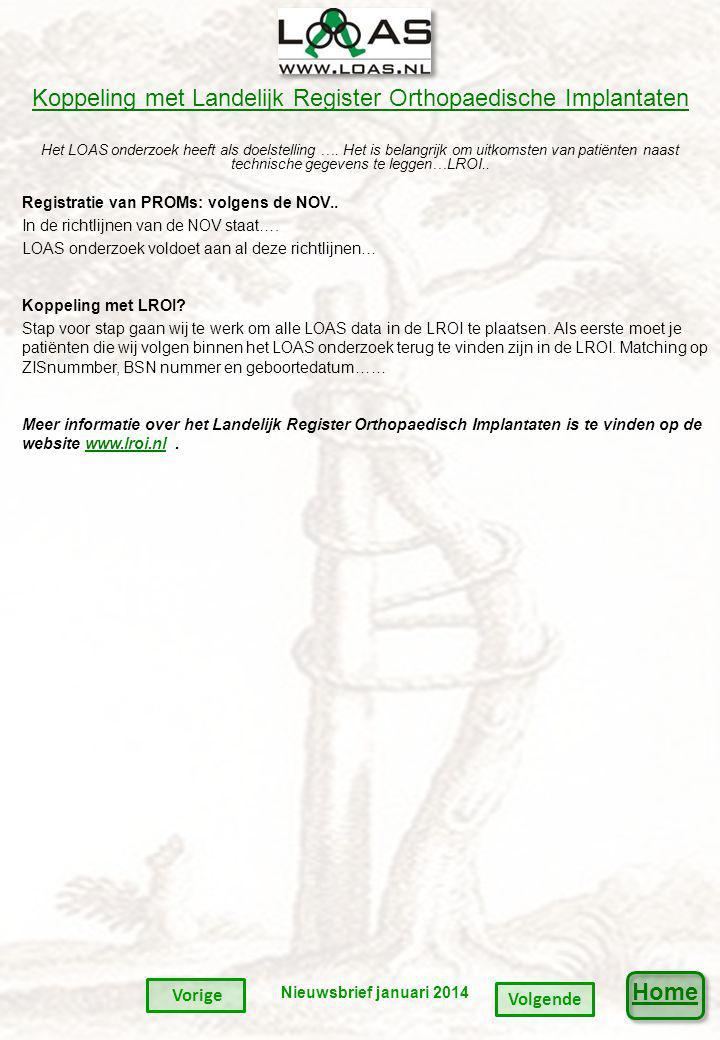 Home Koppeling met Landelijk Register Orthopaedische Implantaten Koppeling met Landelijk Register Orthopaedische Implantaten Het LOAS onderzoek heeft als doelstelling ….