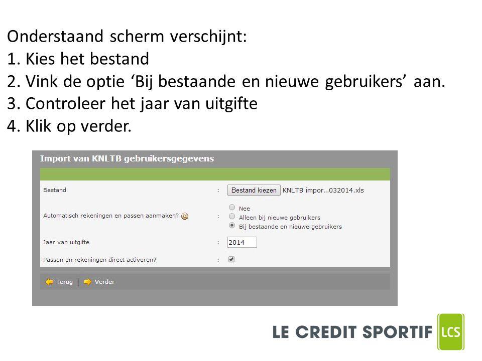 Onderstaand scherm verschijnt: 1. Kies het bestand 2. Vink de optie 'Bij bestaande en nieuwe gebruikers' aan. 3. Controleer het jaar van uitgifte 4. K