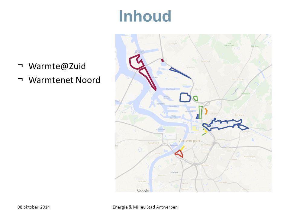 Warmtenet Noord - Warmtevraag 08 oktober 2014Energie & Milieu Stad Antwerpen ¬ Residentieel ¬ ~ 92 GWh ¬ ~ 40MW ¬ Tertiair ¬ Nog te verfijnen ¬ ~ 30 GWh ¬ ~ 19 MW