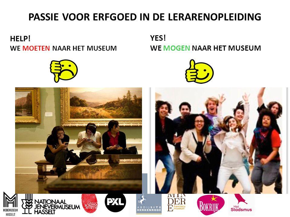 PASSIE VOOR ERFGOED IN DE LERARENOPLEIDING HELP.WE MOETEN NAAR HET MUSEUM YES.