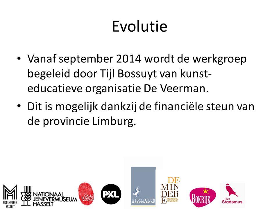 Evolutie Vanaf september 2014 wordt de werkgroep begeleid door Tijl Bossuyt van kunst- educatieve organisatie De Veerman.