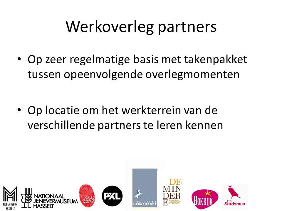 Werkoverleg partners Op zeer regelmatige basis met takenpakket tussen opeenvolgende overlegmomenten Op locatie om het werkterrein van de verschillende partners te leren kennen