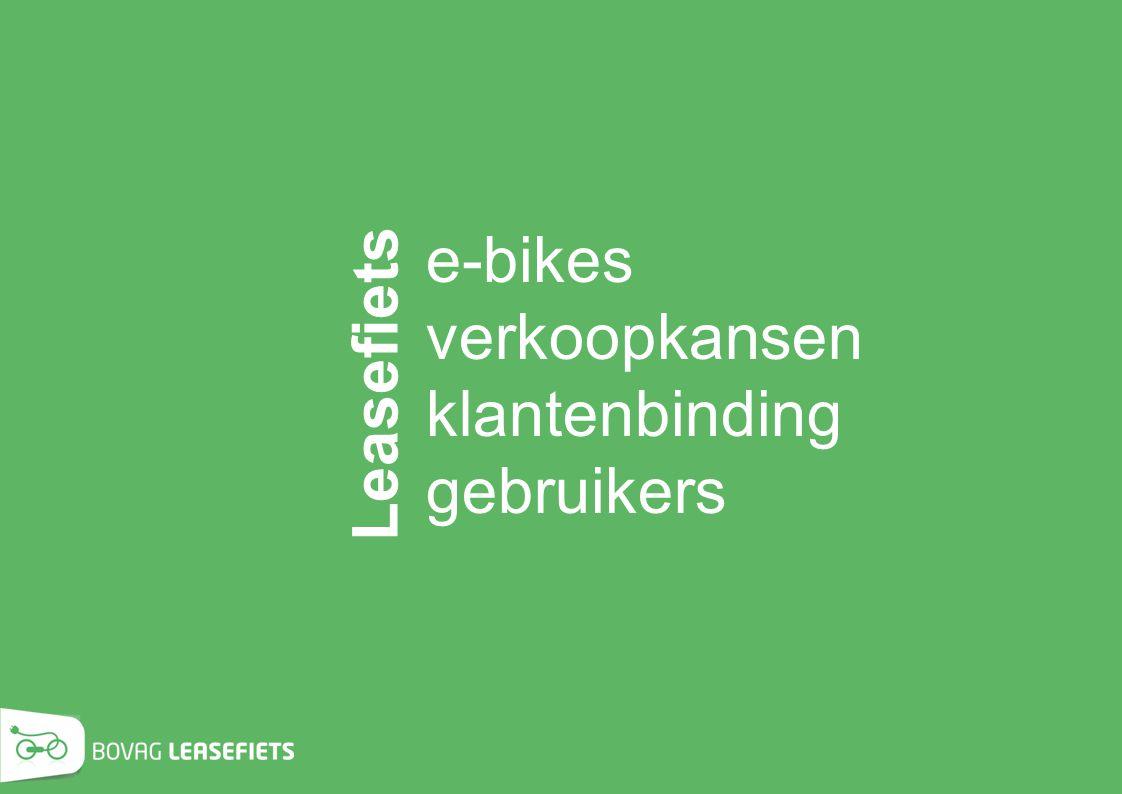 Leasefiets e-bikes verkoopkansen klantenbinding gebruikers