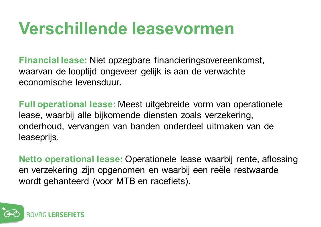 Verschillende leasevormen Financial lease: Niet opzegbare financieringsovereenkomst, waarvan de looptijd ongeveer gelijk is aan de verwachte economisc