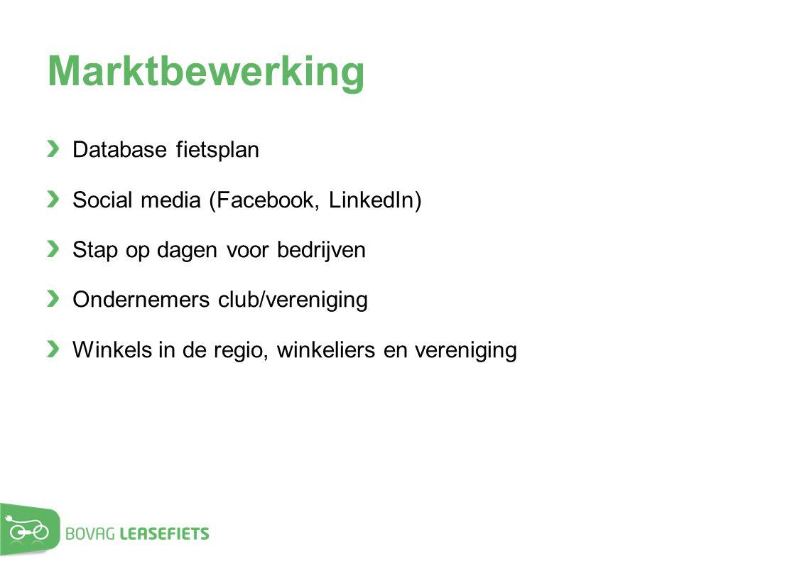 Marktbewerking Database fietsplan Social media (Facebook, LinkedIn) Stap op dagen voor bedrijven Ondernemers club/vereniging Winkels in de regio, wink