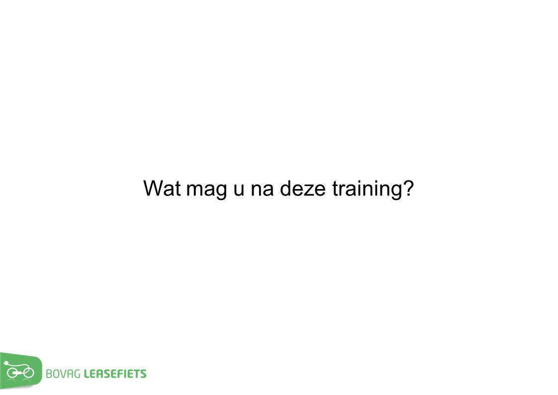 Wat mag u na deze training?