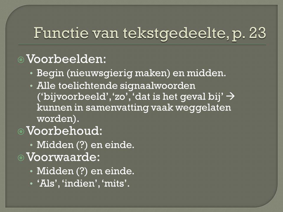  Voorbeelden: Begin (nieuwsgierig maken) en midden. Alle toelichtende signaalwoorden ('bijvoorbeeld', 'zo', 'dat is het geval bij'  kunnen in samenv
