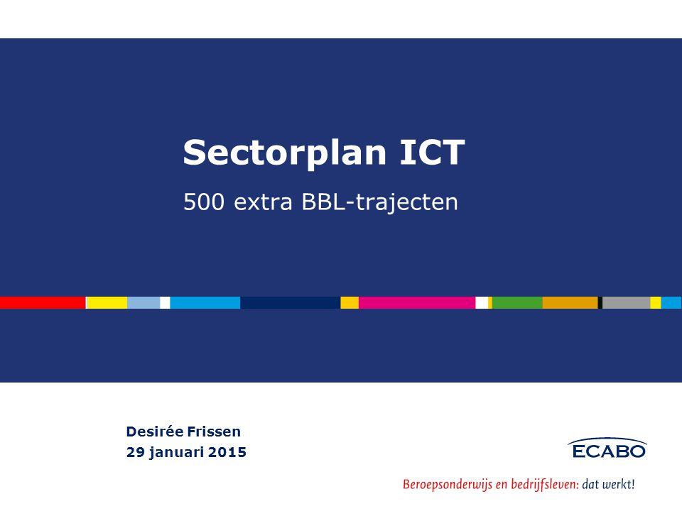 Sectorplan ICT 500 extra BBL-trajecten Desirée Frissen 29 januari 2015