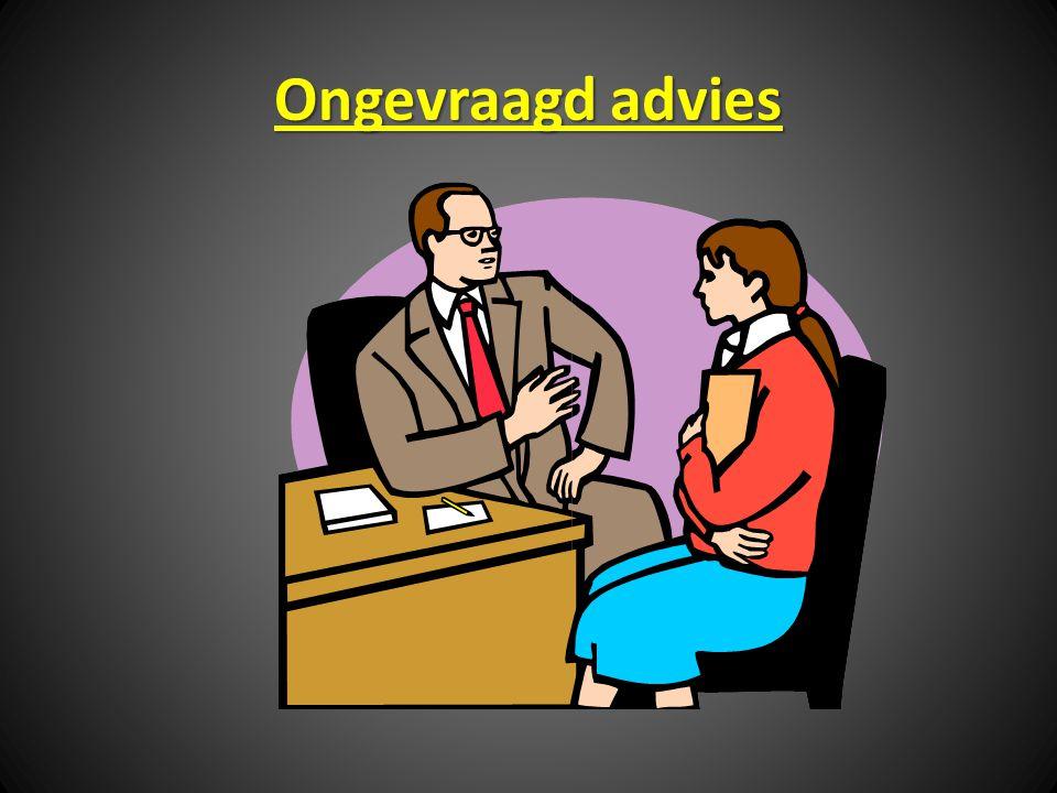 Ongevraagd advies