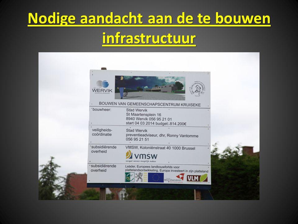 Nodige aandacht aan de te bouwen infrastructuur