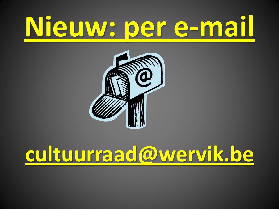 Nieuw: per e-mail cultuurraad@wervik.be