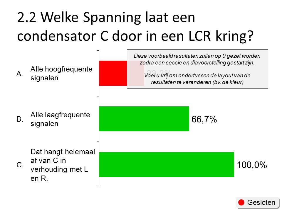 2.2 Welke Spanning laat een condensator C door in een LCR kring.