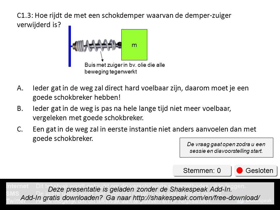 C1.3: Hoe rijdt de met een schokdemper waarvan de demper-zuiger verwijderd is.