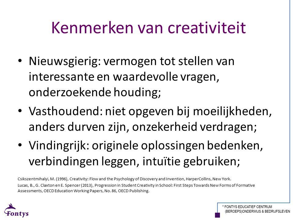 Kenmerken van creativiteit Nieuwsgierig: vermogen tot stellen van interessante en waardevolle vragen, onderzoekende houding; Vasthoudend: niet opgeven