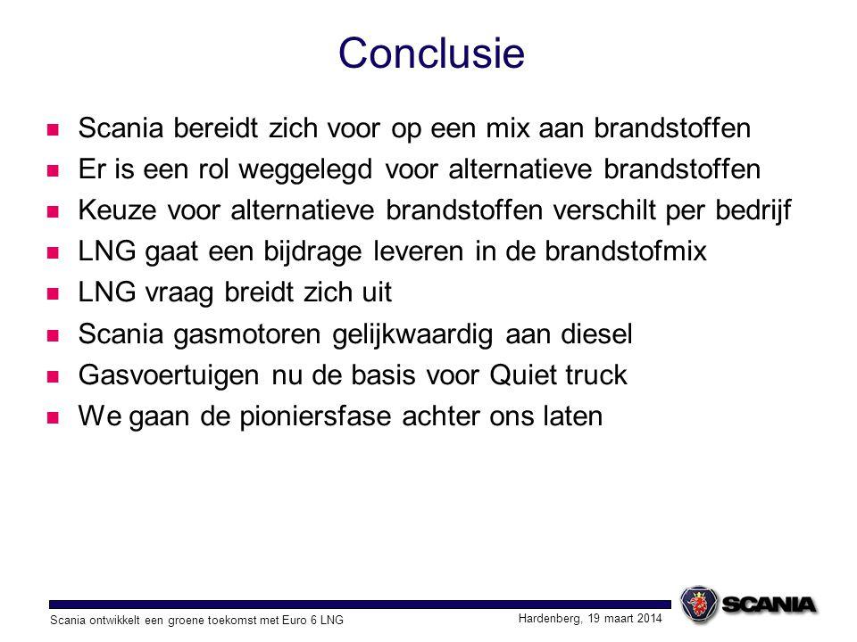 Scania ontwikkelt een groene toekomst met Euro 6 LNG Hardenberg, 19 maart 2014 Conclusie Scania bereidt zich voor op een mix aan brandstoffen Er is ee