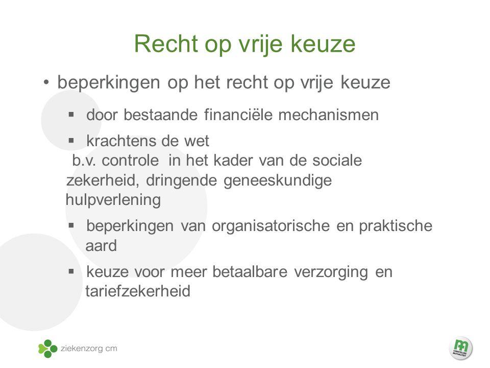 Recht op vrije keuze beperkingen op het recht op vrije keuze  door bestaande financiële mechanismen  krachtens de wet b.v.