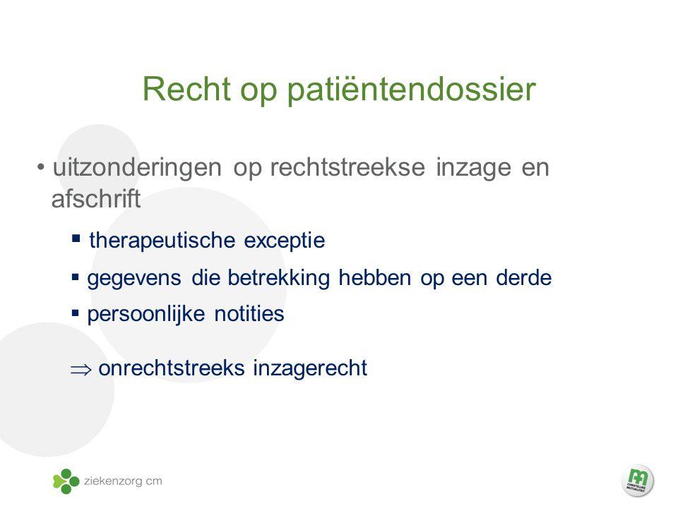 Recht op patiëntendossier uitzonderingen op rechtstreekse inzage en afschrift  therapeutische exceptie  gegevens die betrekking hebben op een derde