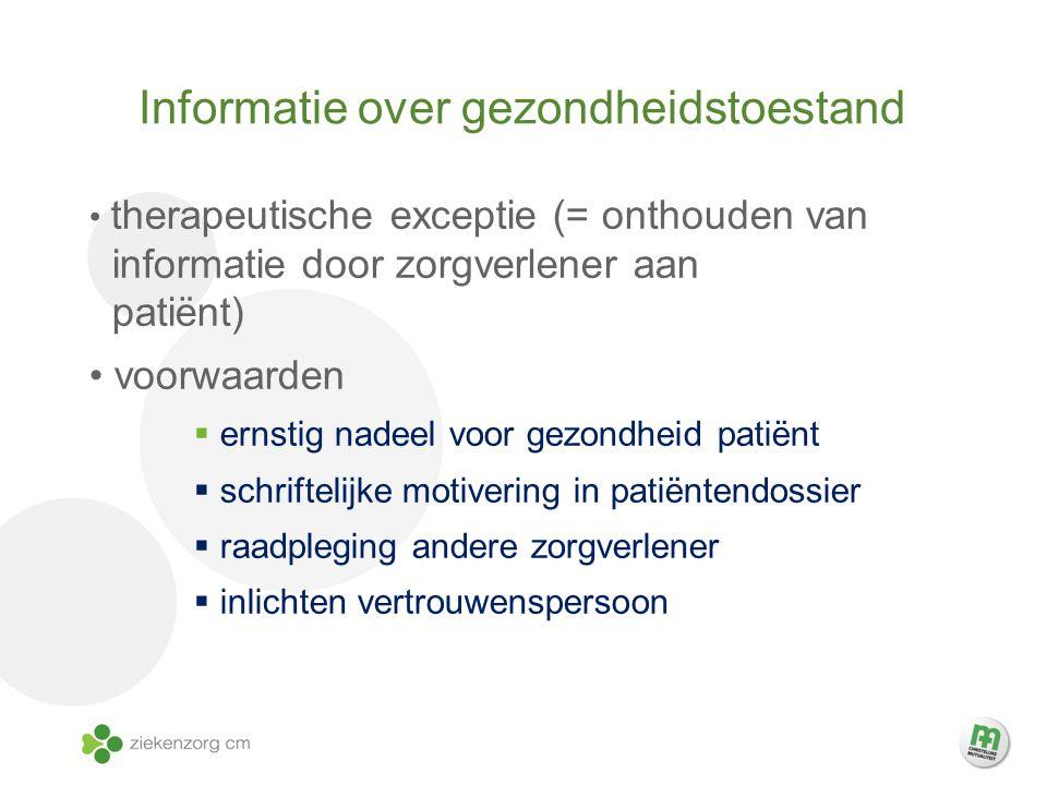 Informatie over gezondheidstoestand therapeutische exceptie (= onthouden van informatie door zorgverlener aan patiënt) voorwaarden  ernstig nadeel vo