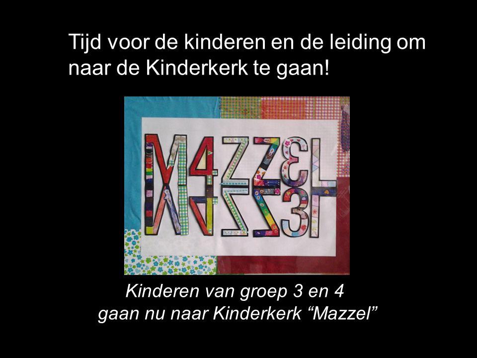 """Kinderen van groep 3 en 4 gaan nu naar Kinderkerk """"Mazzel"""" Tijd voor de kinderen en de leiding om naar de Kinderkerk te gaan!"""