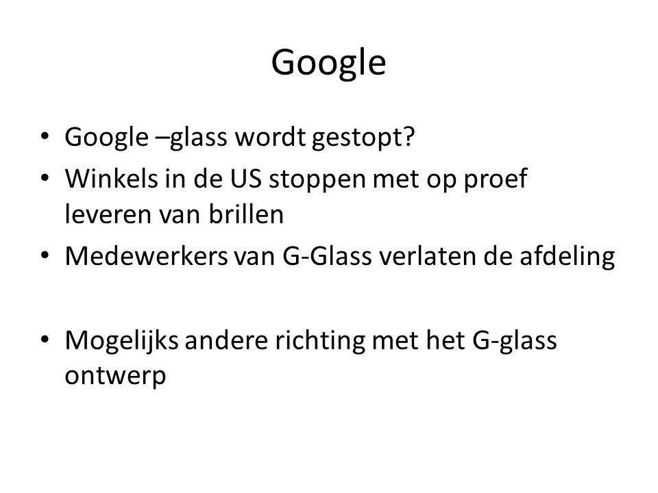 Google Google –glass wordt gestopt.