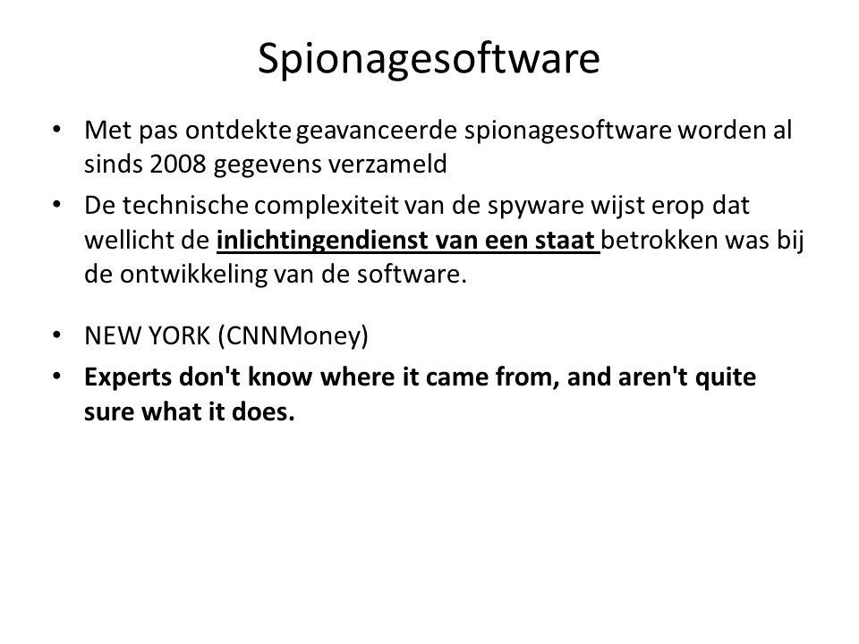 Spionagesoftware Met pas ontdekte geavanceerde spionagesoftware worden al sinds 2008 gegevens verzameld De technische complexiteit van de spyware wijst erop dat wellicht de inlichtingendienst van een staat betrokken was bij de ontwikkeling van de software.