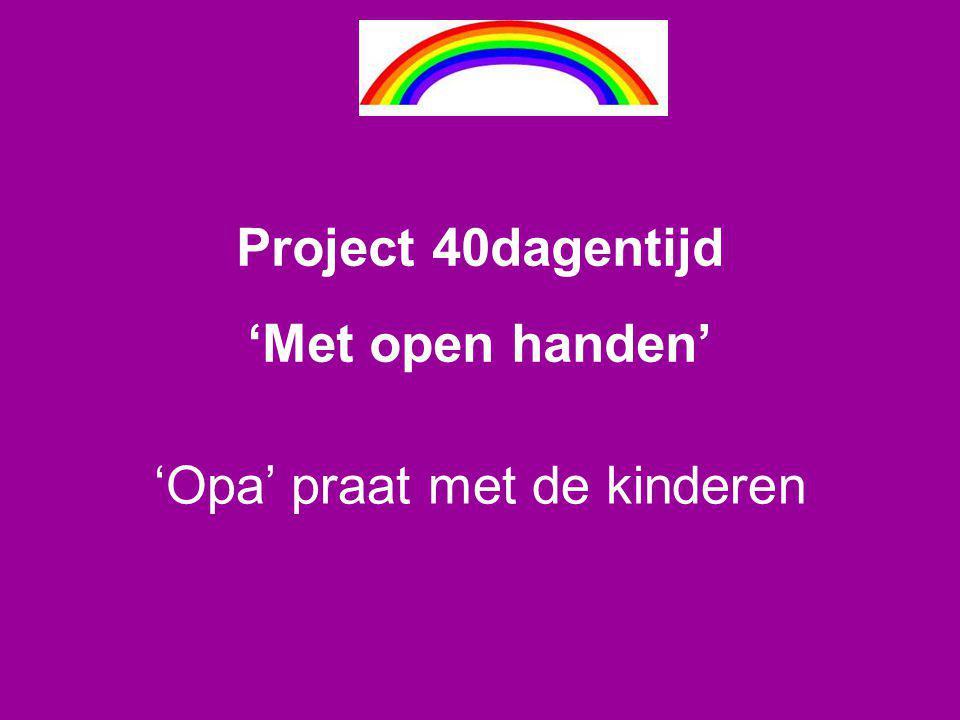 'Opa' praat met de kinderen Project 40dagentijd 'Met open handen'