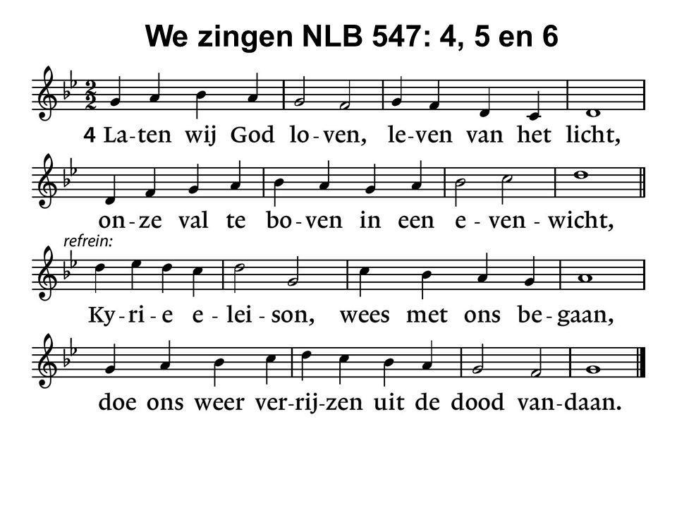 We zingen NLB 547: 4, 5 en 6