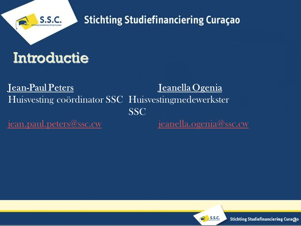 Jean-Paul PetersJeanella Ogenia Huisvesting coördinator SSCHuisvestingmedewerkster SSC jean.paul.peters@ssc.cwjeanella.ogenia@ssc.cw 2 Introductie
