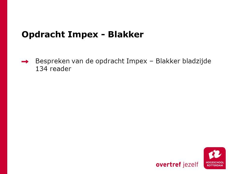 Opdracht Impex - Blakker Bespreken van de opdracht Impex – Blakker bladzijde 134 reader