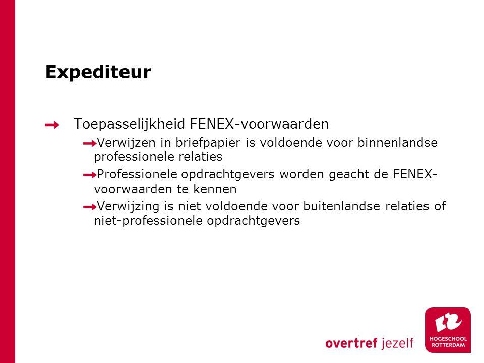 Expediteur Toepasselijkheid FENEX-voorwaarden Verwijzen in briefpapier is voldoende voor binnenlandse professionele relaties Professionele opdrachtgev