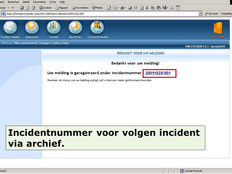Incidentnummer voor volgen incident via archief.