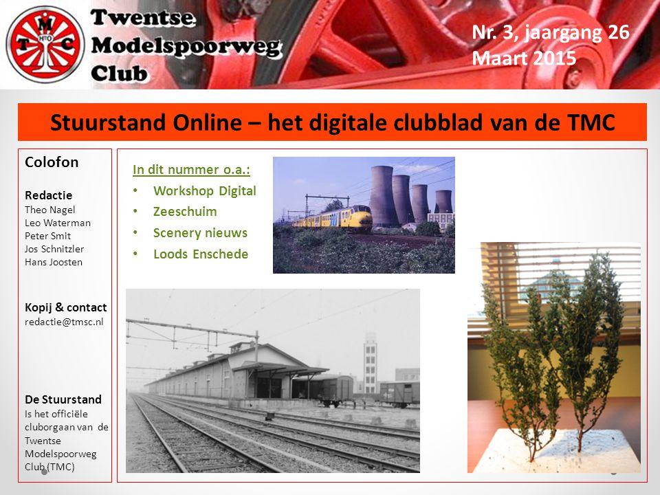Stuurstand Online – het digitale clubblad van de TMC Nr. 3, jaargang 26 Maart 2015 In dit nummer o.a.: Workshop Digital Zeeschuim Scenery nieuws Loods