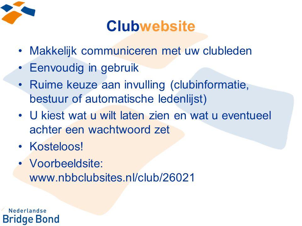 Makkelijk communiceren met uw clubleden Eenvoudig in gebruik Ruime keuze aan invulling (clubinformatie, bestuur of automatische ledenlijst) U kiest wa