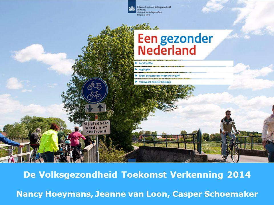 1 Een gezonder Nederland VTV-2014 24 juni 2014 Nancy Hoeymans, Jeanne van Loon, Casper Schoemaker, en vele anderen De Volksgezondheid Toekomst Verkenn
