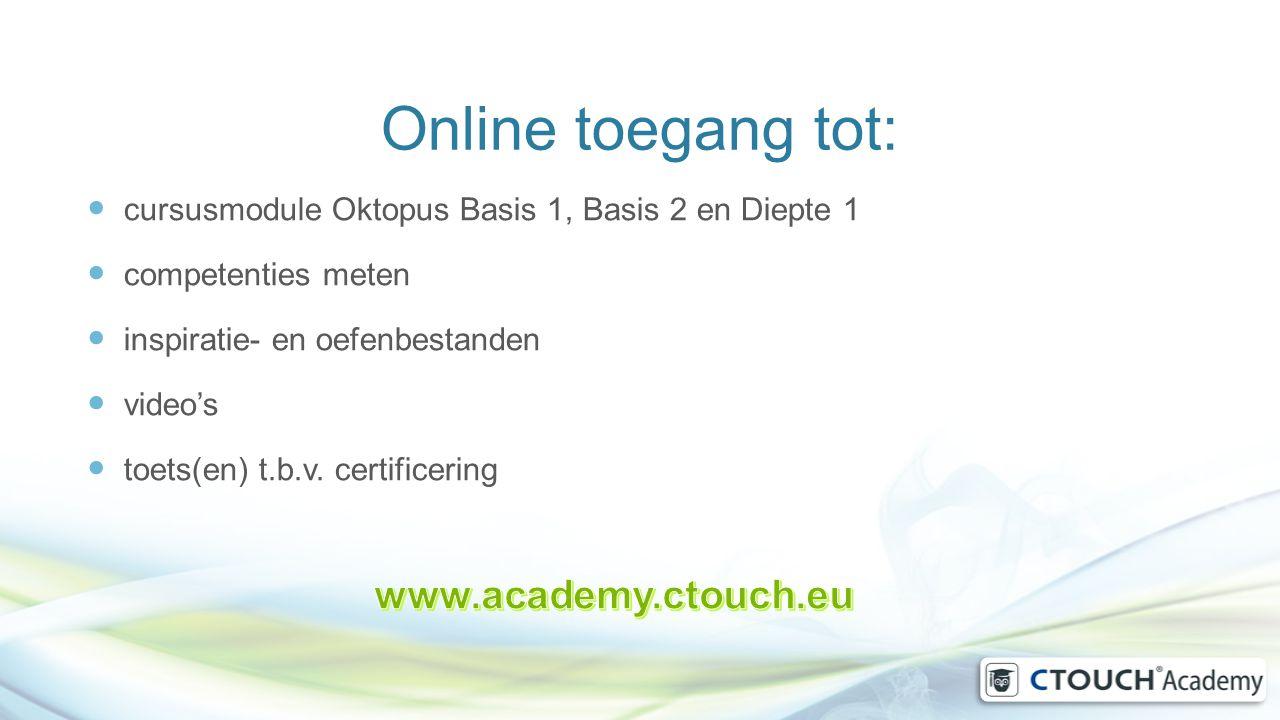 Online toegang tot: cursusmodule Oktopus Basis 1, Basis 2 en Diepte 1 competenties meten inspiratie- en oefenbestanden video's toets(en) t.b.v. certif