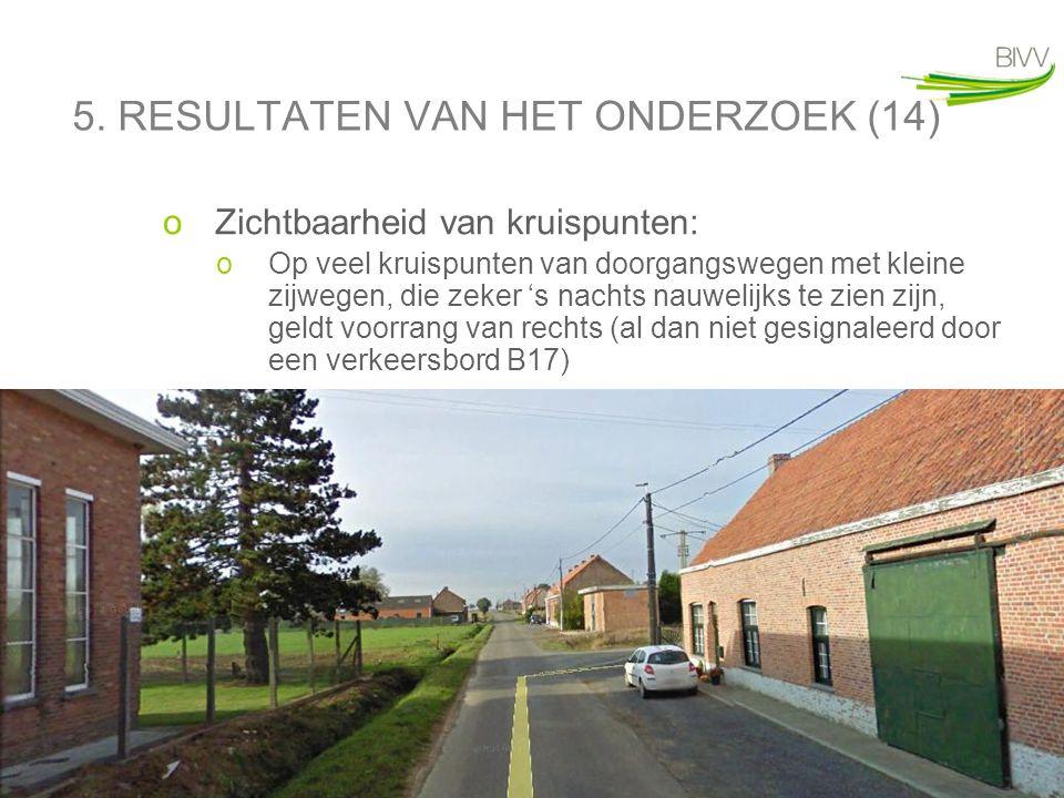 29 5. RESULTATEN VAN HET ONDERZOEK (14) oZichtbaarheid van kruispunten: oOp veel kruispunten van doorgangswegen met kleine zijwegen, die zeker 's nach