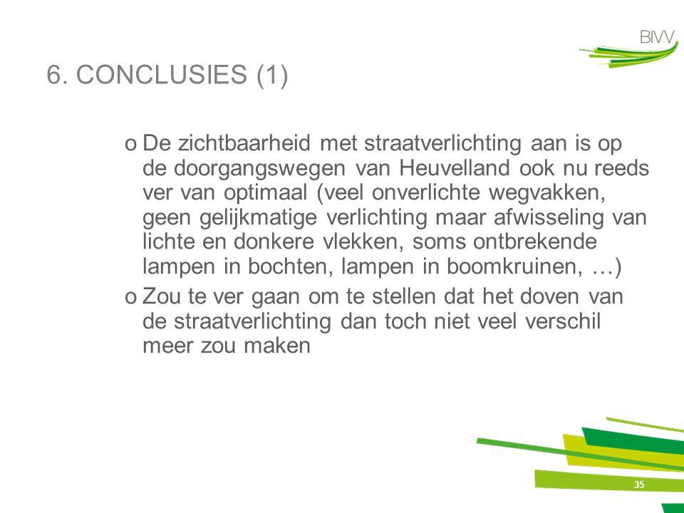 35 6. CONCLUSIES (1) oDe zichtbaarheid met straatverlichting aan is op de doorgangswegen van Heuvelland ook nu reeds ver van optimaal (veel onverlicht
