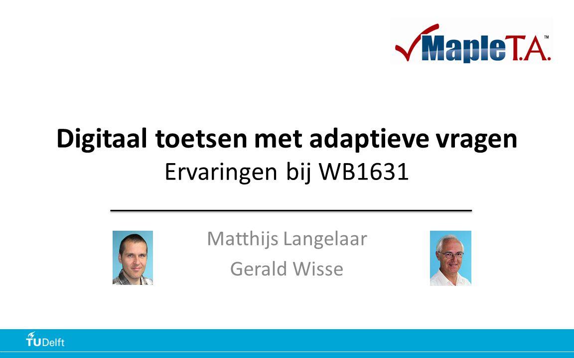 Sterkteleer 2 Programma Case: WB1631 Sterkteleer Aandachtspunten bij digitaal toetsen Adaptieve vragen