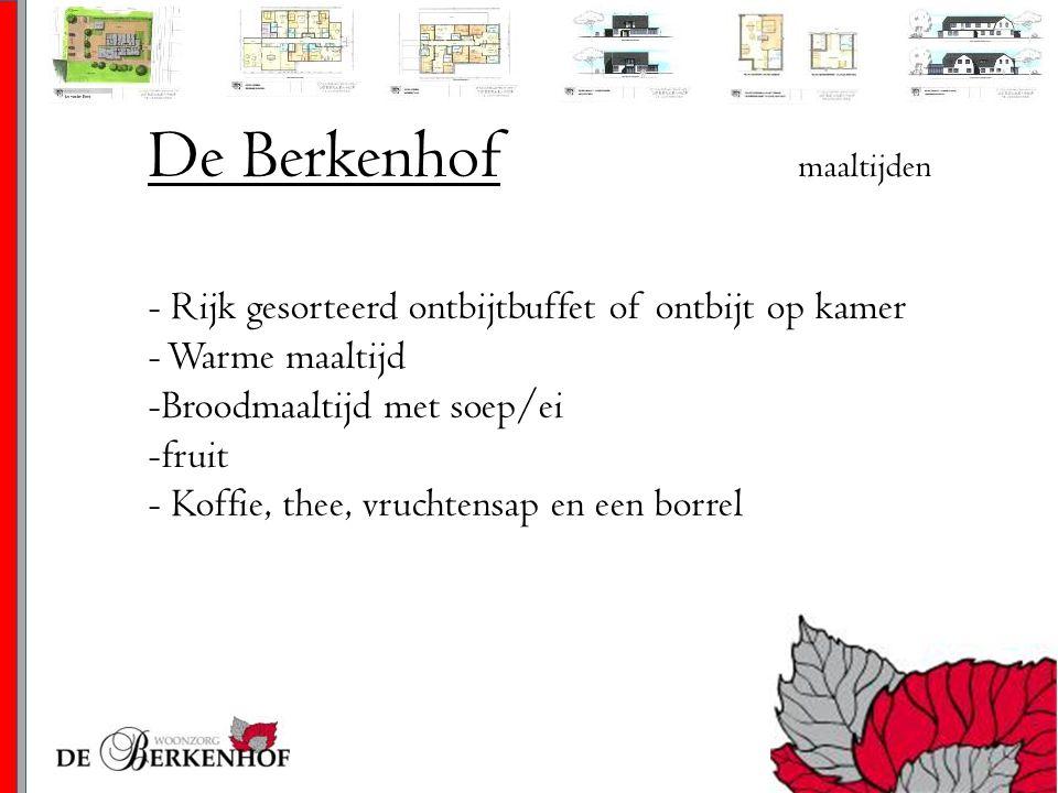 De Berkenhof maaltijden - Rijk gesorteerd ontbijtbuffet of ontbijt op kamer - Warme maaltijd -Broodmaaltijd met soep/ei -fruit - Koffie, thee, vruchte