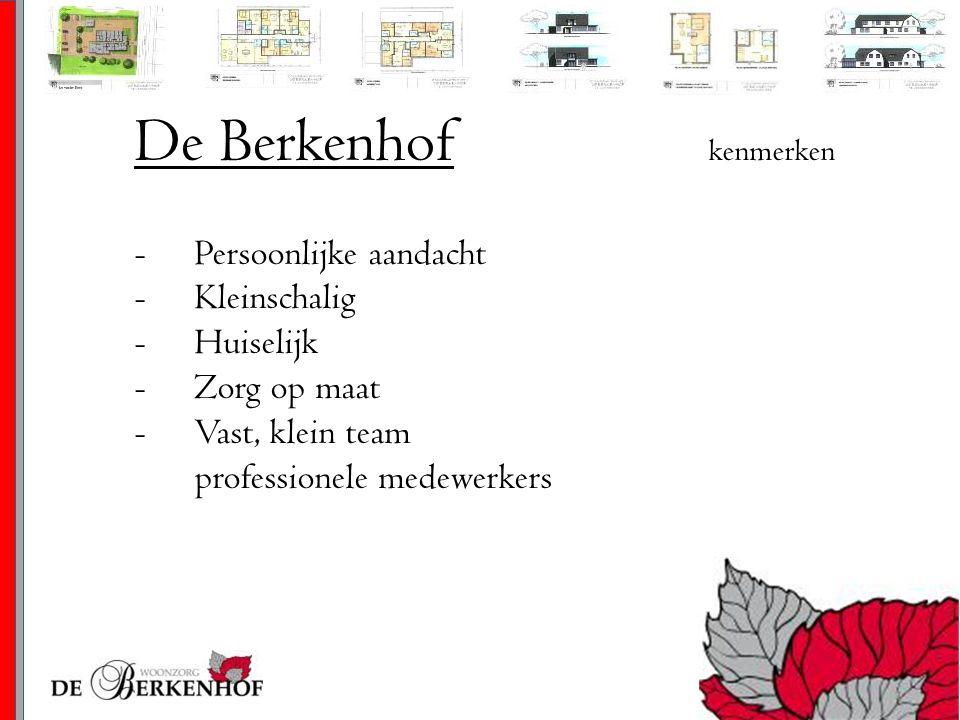 De Berkenhof kenmerken -Behoud van eigen identiteit -Comfortabele leefruimte -Prachtige omgeving