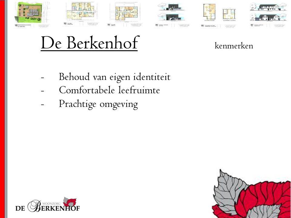 De Berkenhof visie De Berkenhof wil ouderen met een zorgvraag een thuis bieden in een veilige en comfortabele omgeving.