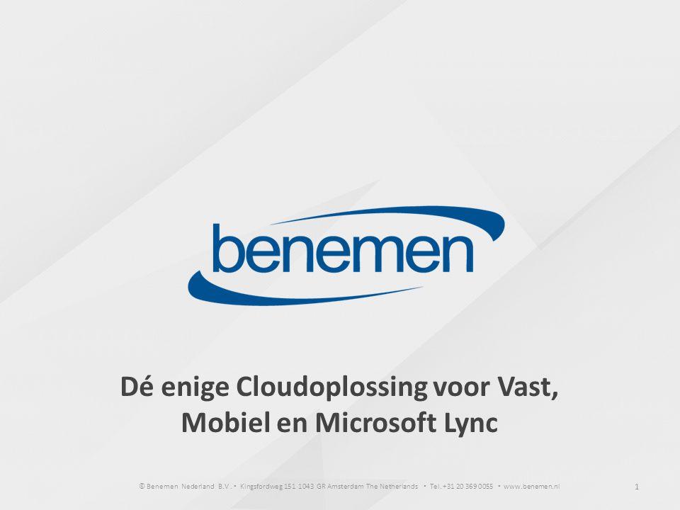 © Benemen Nederland B.V. ▪ Kingsfordweg 151 1043 GR Amsterdam The Netherlands ▪ Tel. +31 20 369 0055 ▪ www.benemen.nl 1 Dé enige Cloudoplossing voor V