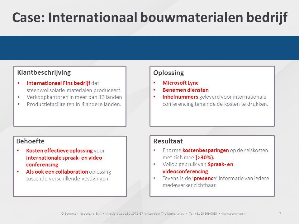 © Benemen Nederland B.V. ▪ Kingsfordweg 151 1043 GR Amsterdam The Netherlands ▪ Tel. +31 20 369 0055 ▪ www.benemen.nl 7 Case: Internationaal bouwmater