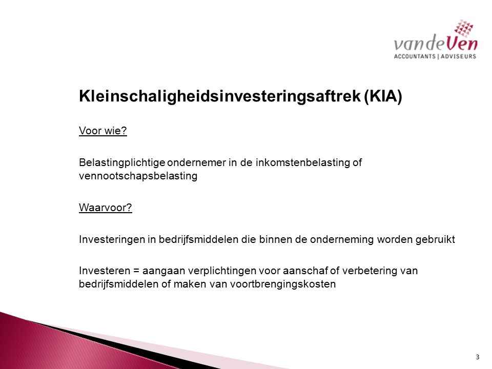 Kleinschaligheidsinvesteringsaftrek (KIA) Voor wie.