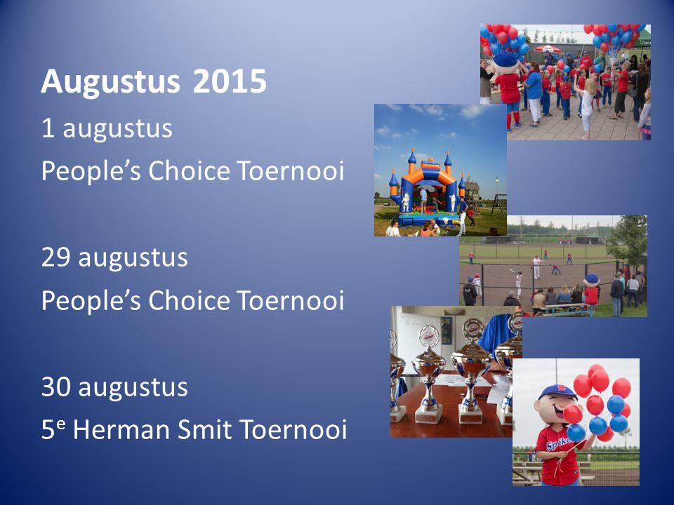 Augustus 2015 1 augustus People's Choice Toernooi 29 augustus People's Choice Toernooi 30 augustus 5 e Herman Smit Toernooi