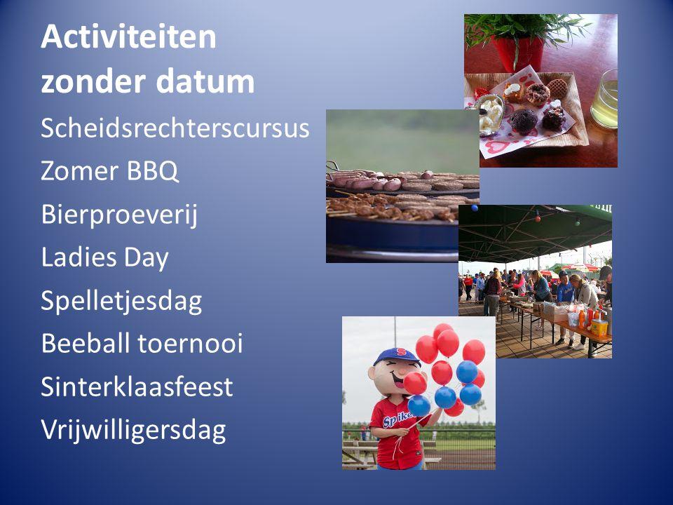 Activiteiten zonder datum Scheidsrechterscursus Zomer BBQ Bierproeverij Ladies Day Spelletjesdag Beeball toernooi Sinterklaasfeest Vrijwilligersdag