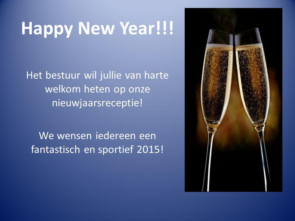 Happy New Year!!! Het bestuur wil jullie van harte welkom heten op onze nieuwjaarsreceptie! We wensen iedereen een fantastisch en sportief 2015!