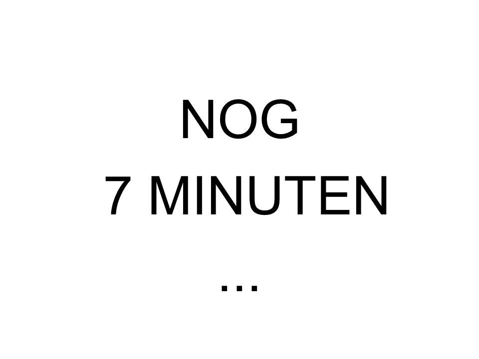 NOG 8 MINUTEN...